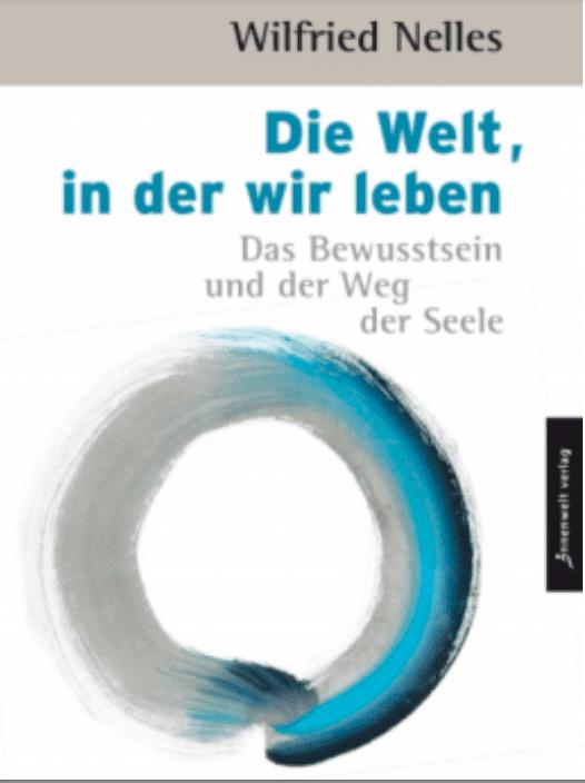 Wilfried Nelles: Die Welt, in der wir leben.